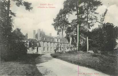 """CPA FRANCE 27 """" Tosny, L'entrée du château""""."""