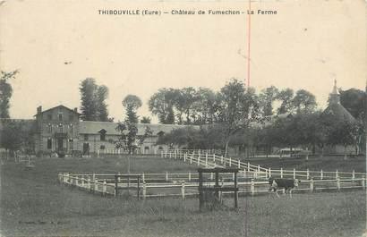 """CPA FRANCE 27 """" Thibouville, Château de Fumechon, La ferme""""."""