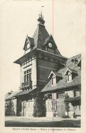 """CPA FRANCE 27 """" Thuit Anger, Mairie et dépendance du château""""."""