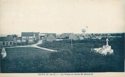 """CPA FRANCE 62 """" Oppy, La place et route de Gavrelle""""."""