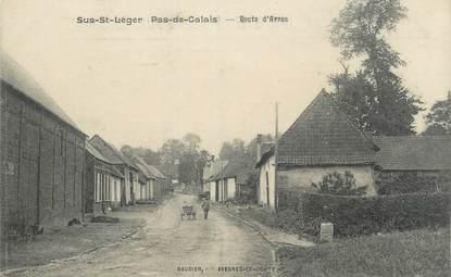"""CPA FRANCE 62 """"Sus St Léger, Route d'Arras""""."""