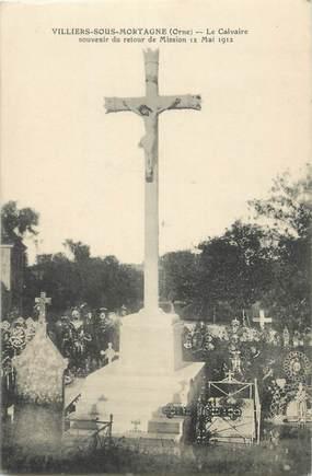 """CPA FRANCE 61 """"Villiers sous Mortagne, Le Calvaire souvenir du retour de mission du 12 mai 1912""""."""