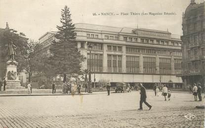 """CPA FRANCE 54 """"Nancy, Place Thiers les Magasins Réunis""""."""