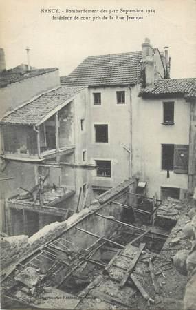 """CPA FRANCE 54 """"Nancy, Bombardement des 09 et 10 septembre 1914 intérieur de cour pris de la rue Jeannot""""."""