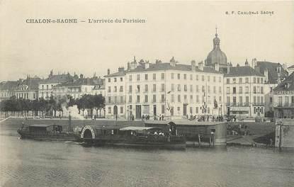 """CPA FRANCE 71 """" Chalon sur Saône, L'arrivée du Parisien""""."""