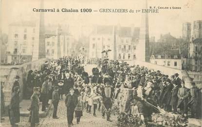 """CPA FRANCE 71 """" Chalon sur Saône, Le Carnaval de 1909 , les grenadiers du 1er empire""""."""