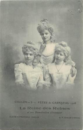 """CPA FRANCE 71 """" Chalon sur Saône, Fêtes de carnaval de 1908, la reine des reines et ses demoiselles d'honneur""""."""