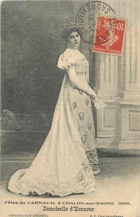 """CPA FRANCE 71 """" Chalon sur Saône, Fêtes de carnaval de 1909, la demoiselle d'honneur""""."""