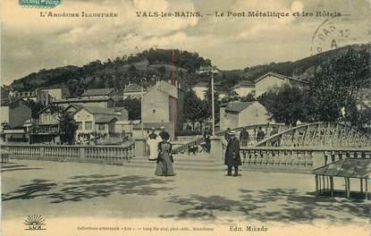 """CPA FRANCE 07 """"Vals les Bains, Le pont métallique et les hôtels""""."""