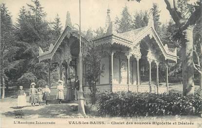"""CPA FRANCE 07 """"Vals les Bains, Le chalet des Sources Rigolette et Désirée""""."""