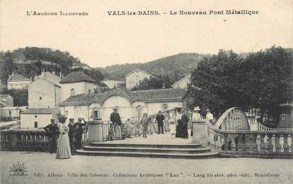 """CPA FRANCE 07 """"Vals les Bains, Le nouveau pont métallique""""."""
