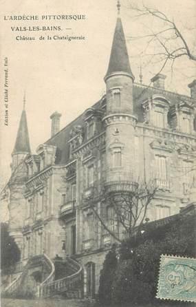 """CPA FRANCE 07 """"Vals les Bains, Le Château de la Chataîgneraie""""."""