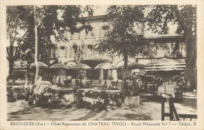 "CPA FRANCE 83 "" Brignoles, Hôtel Restaurant du Château Tivoli, RN 7""."