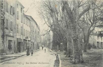 """CPA FRANCE 83 """" Brignoles, Rue Docteur Barbaroux""""."""