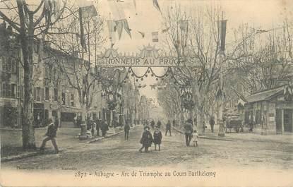 """CPA FRANCE 13 """"Aubagne, L'arc de triomphe au Cours Barthélémy""""."""