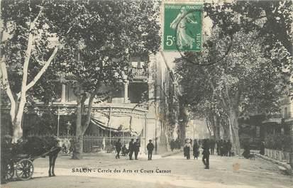 """CPA FRANCE 13 """"Salon, Cercles des Arts et Cours Carnot""""."""
