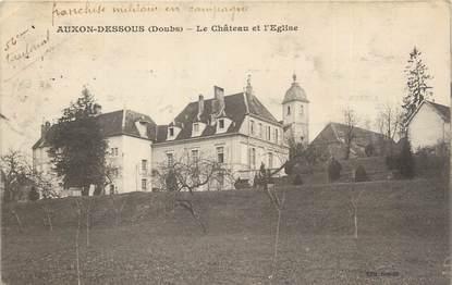 """CPA FRANCE 25 """"Auxon Dessous, Le château et l'église""""."""