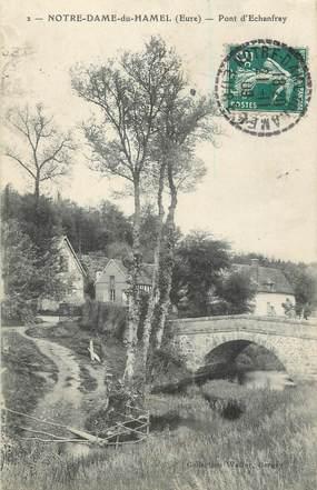 """CPA FRANCE 27 """" Notre Dame du Hamel, Pont d'Echanfray""""."""