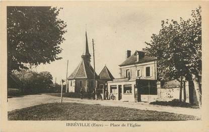 """CPA FRANCE 27 """"Irréville, Place de l'église""""."""