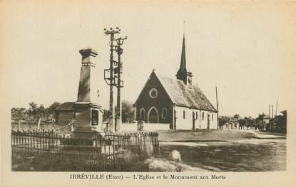 """CPA FRANCE 27 """"Irréville, L'église et le monument aux morts""""."""