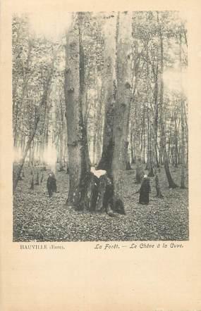 """CPA FRANCE 27 """"Hauville, La forêt, le chêne à la Cuve""""."""