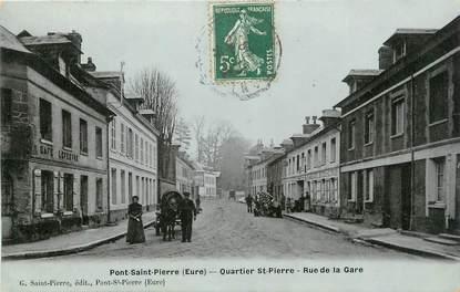 """CPA FRANCE 27 """"Pont St Pierre, Quartier St Pierre, rue de la gare""""."""