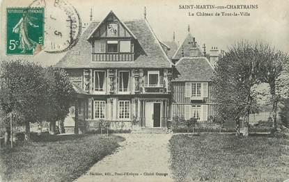 """CPA FRANCE 14 """"St Martin sur Chartrains, Le château de Tout la Ville""""."""