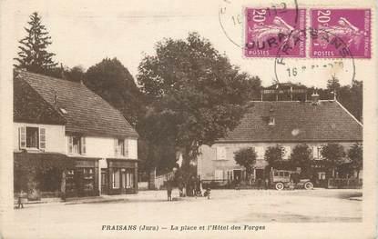 """CPA FRANCE 39 """"Fraisans, La place et l'Hôtel des Forges""""."""