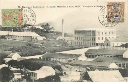 """CPA NOUVELLE CALEDONIE """"Nouméa, Caserne et batiment de l'Artillerie maritime"""""""