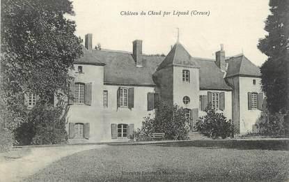 "CPA FRANCE 23 ""Le Claud, Le château""."