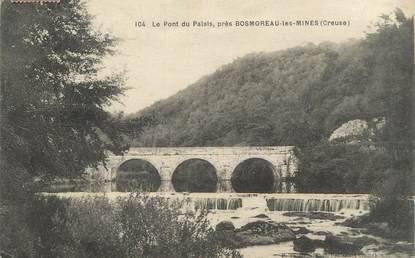 """CPA FRANCE 23 """"Près de Bosmoreau les Mines, Le Pont du Palais""""."""