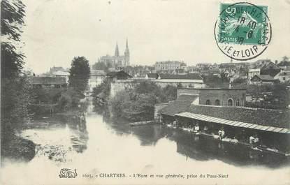 """CPA FRANCE 28 """" Chartres, L'Eure et vue générale prise du pont neuf""""."""