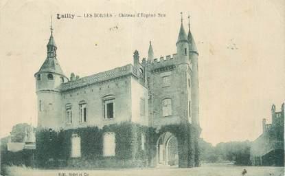 """CPA FRANCE 45 """" Lailly - Les bordes, Château d'Eugène Sue""""."""