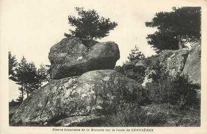 """CPA FRANCE 42 """" Cervières, Pierre branlante de la Baronnie""""."""