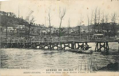 """CPA FRANCE 02 """" Berny - Rivière, Pont de pilots sur la rivière d'Aisne à Roche""""."""