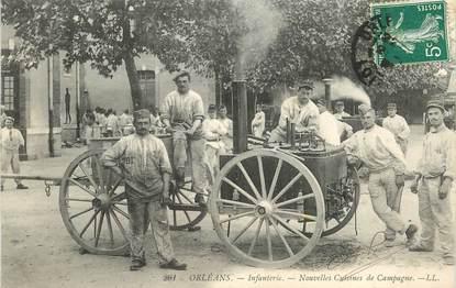 """CPA  FRANCE 45 """"Orléans, infanterie, nouvelles cuisines de campagne"""""""