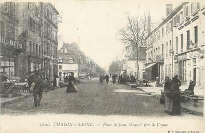 "CPA FRANCE 71 "" Chalon sur Saône, Place St Jean, Grande Rue St Cosme""."