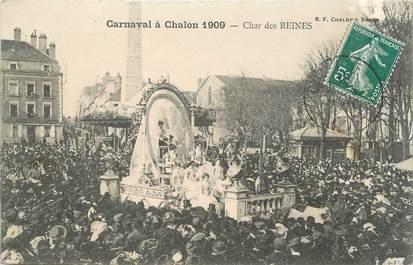 """CPA FRANCE 71 """" Chalon sur Saône, Le carnaval de 1909, Le char des reines""""."""