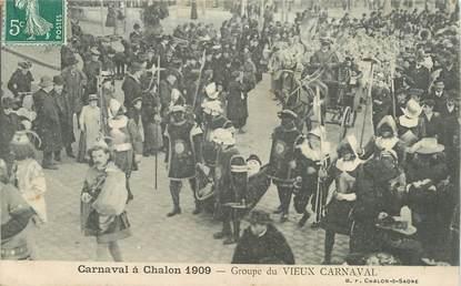 """CPA FRANCE 71 """" Chalon sur Saône, Le carnaval de 1909, Groupe du vieux carnaval""""."""