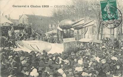 """CPA FRANCE 71 """" Chalon sur Saône, Le carnaval de 1909, Chante-clair""""."""