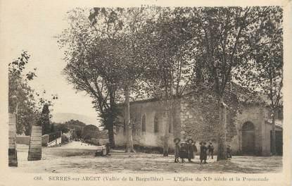 """CPA FRANCE 09 """" Serres sur Arget, L'égliise du XIème siècle et la promenade""""."""