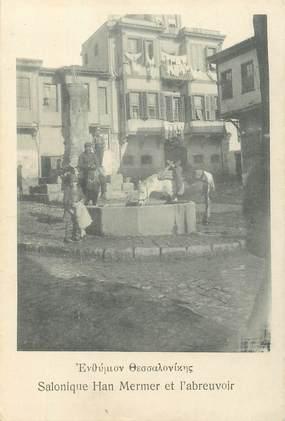 """CPA GRECE """" Salonique, l'Abreuvoir"""""""