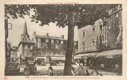 """CPA FRANCE 09 """" St Girons, Le grand café et entrée de la rue Galy Cazalat""""."""