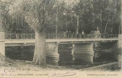 "CPA FRANCE 10 ""Arcis sur Aube, Le pont brûlé""."
