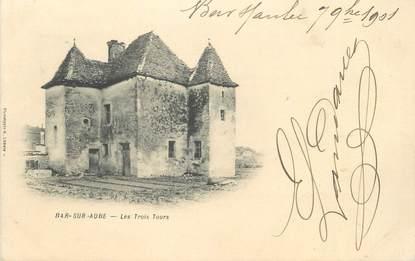 """CPA FRANCE 10 """" Bar sur Aube, Les trois tours""""."""