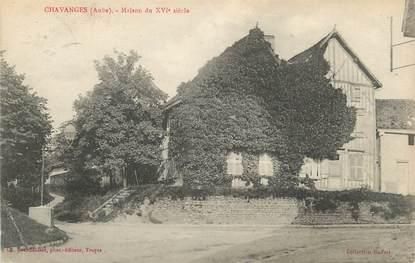 """CPA FRANCE 10"""" Chavanges, Maison du XVIème siècle""""."""