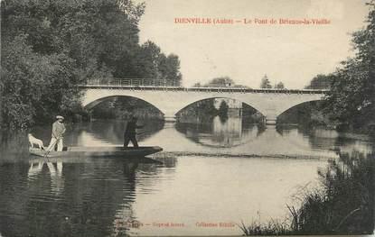 """CPA FRANCE 10 """"Dienville, Le pont de Brienne la Vieille""""."""