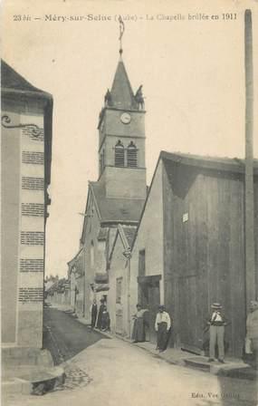 """CPA FRANCE 10 """" Méry sur Seine, La chapelle brûlée en 1911""""."""