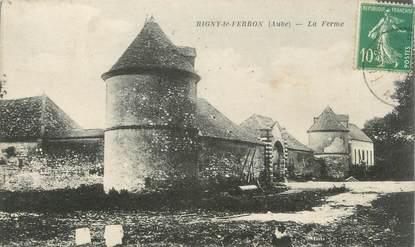 """CPA FRANCE 10 """" Rigny le Ferron, La ferme""""."""
