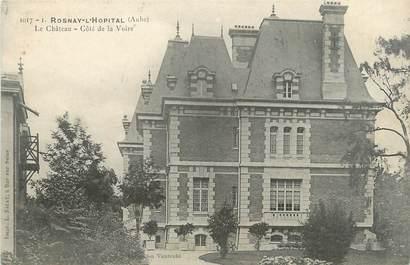"CPA FRANCE 10 "" Rosnay l'Hopital, Le château""."
